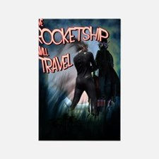 Have Rocketship Will Travel Rectangle Magnet