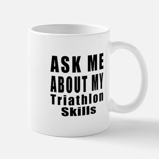 Ask About My Triathlon Skills Mug