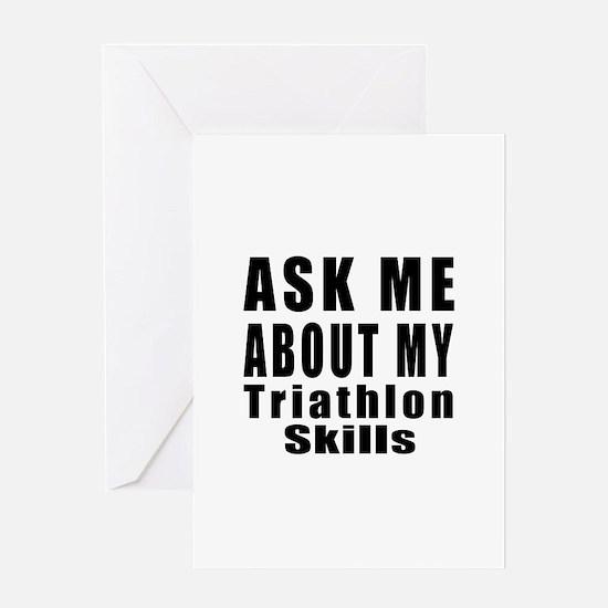 Ask About My Triathlon Skills Greeting Card