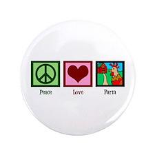 "Peace Love Farm 3.5"" Button"