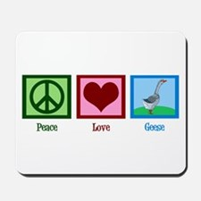 Peace Love Geese Mousepad