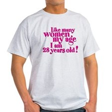 I am 28 years old T-Shirt