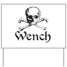 Wench Yard Sign