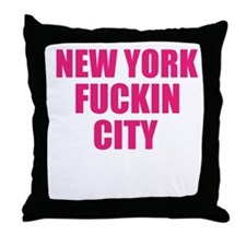 New York Fuckin City Throw Pillow