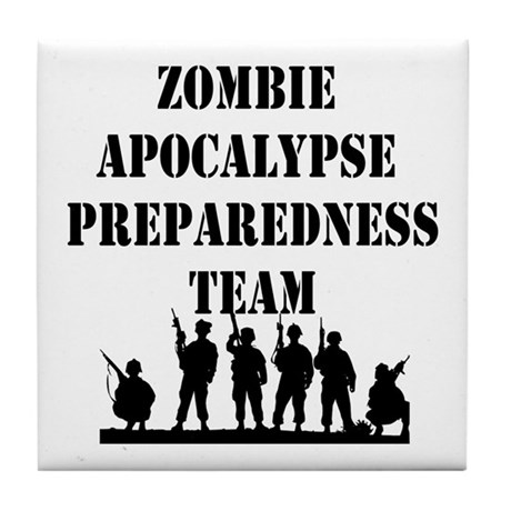 Zombie Apocalypse Preparedness Team Tile Coaster