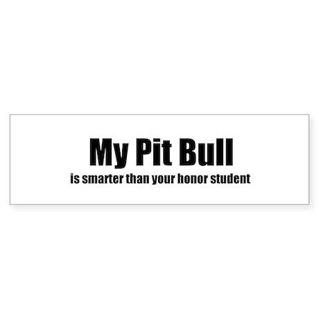 My Pit Bull is smarter than y Bumper Sticker