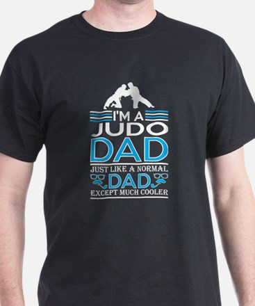 Im Judo Dad Just Like Normal Dad Except Co T-Shirt