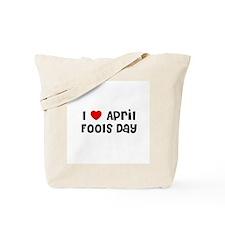 I * April Fools Day Tote Bag