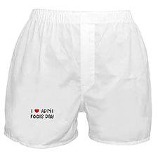 I * April Fools Day Boxer Shorts