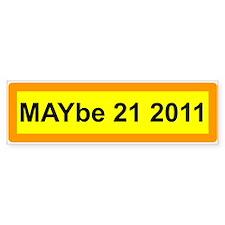 Cute May 21 2011 Bumper Sticker