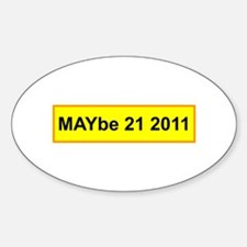 MAYbe 21 2011 Sticker (Oval)