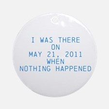Nothing happened Ornament (Round)