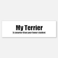 My Terrier is smarter than yo Bumper Bumper Bumper Sticker