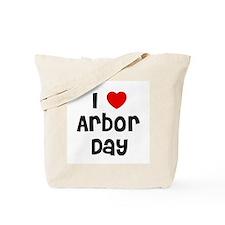 I * Arbor Day Tote Bag