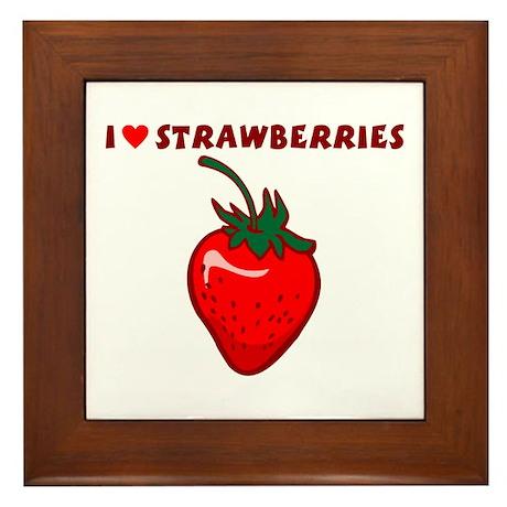 I Love Strawberries Framed Tile