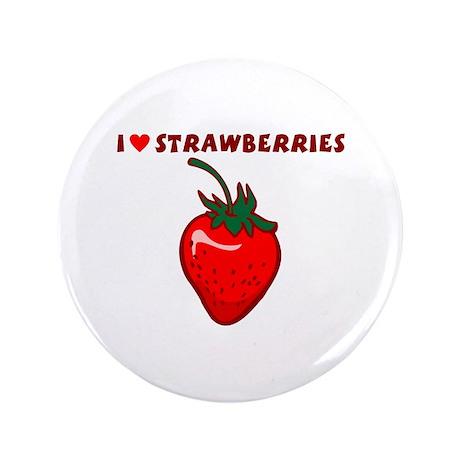"I Love Strawberries 3.5"" Button"