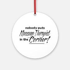Massage Therapist Nobody Corner Ornament (Round)