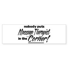 Massage Therapist Nobody Corner Bumper Sticker