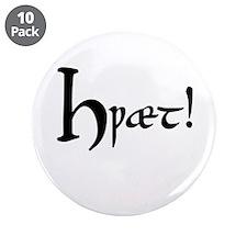 "Hwaet! 3.5"" Button (10 pack)"