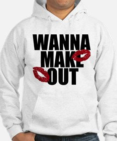 Wanna Make Out Hoodie