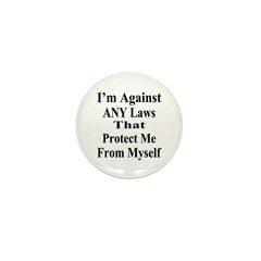 I'm Against ANY Laws Mini Button (100 pack)