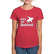 Let's Get Medieval Tee