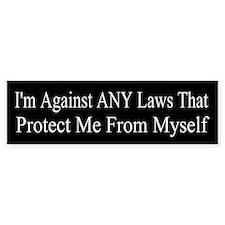 Against ANY Laws Bumper Bumper Sticker