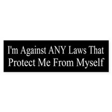 Against ANY Laws Bumper Sticker