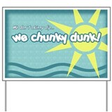 Chunky dunk Yard Signs
