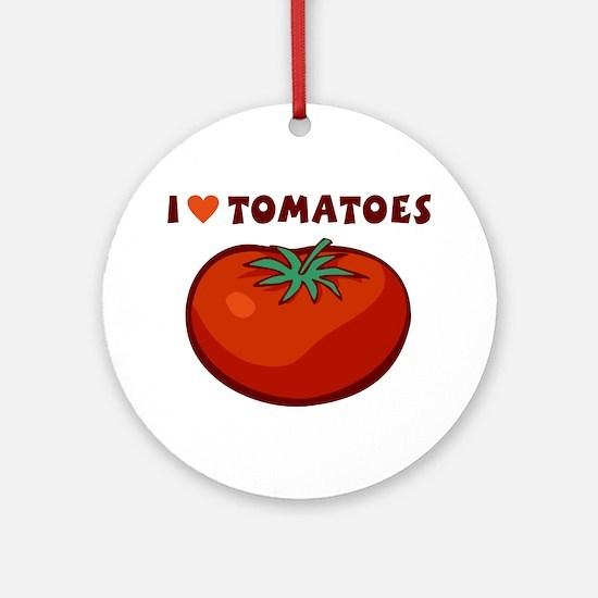 I Love Tomatoes Ornament (Round)