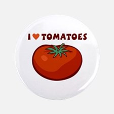 """I Love Tomatoes 3.5"""" Button"""