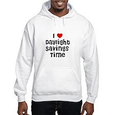 I * Daylight Savings Time Hoodie