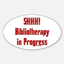 SHHH! Bibliotherapy in Progress Oval Decal