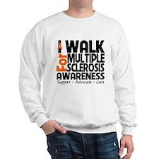 I Walk Multiple Sclerosis Sweatshirt