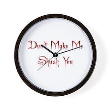 Don't Make Me Shush You Wall Clock