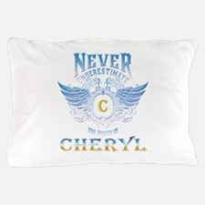 Never underestimate the power of chery Pillow Case