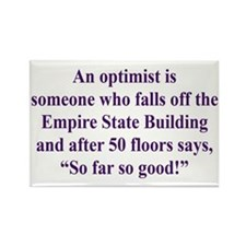 An optimist is Rectangle Magnet