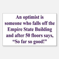 An optimist is Decal