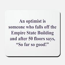 An optimist is Mousepad