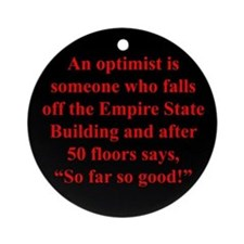 An optimist is Ornament (Round)