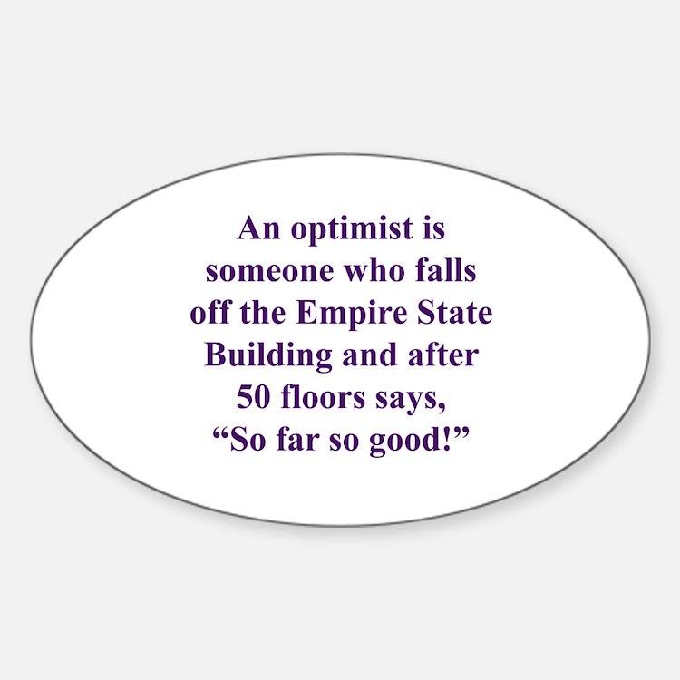An optimist is Decal