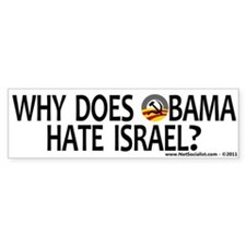 Anti-Obama Why Does Obama Hate Israel Bumper Sticker