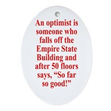 An optimist is Ornament (Oval)
