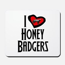 I Love Honey Badgers Mousepad