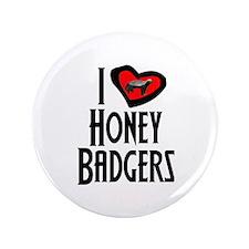 "I Love Honey Badgers 3.5"" Button"