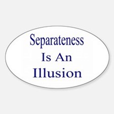 Seperateness Is An Illusion Sticker (Oval)