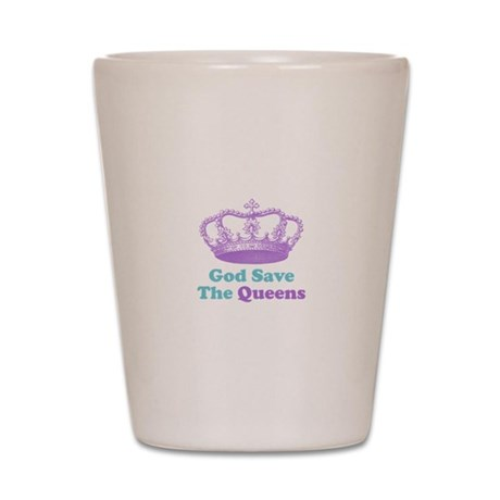 god save the queens (purple/t Shot Glass