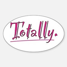 Totally! Sticker (Oval)