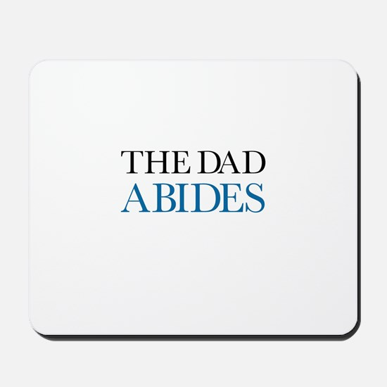 The Dad Abides Mousepad