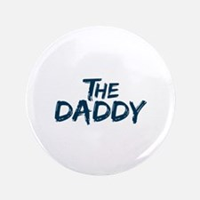 """The Daddy 3.5"""" Button"""